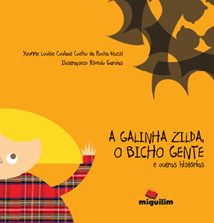 Editoramiguilim_A Galinha Zilda, o Bicho gente e outras historias